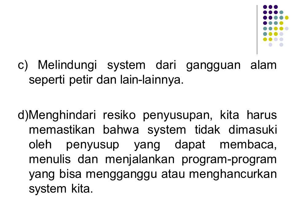 c) Melindungi system dari gangguan alam seperti petir dan lain-lainnya