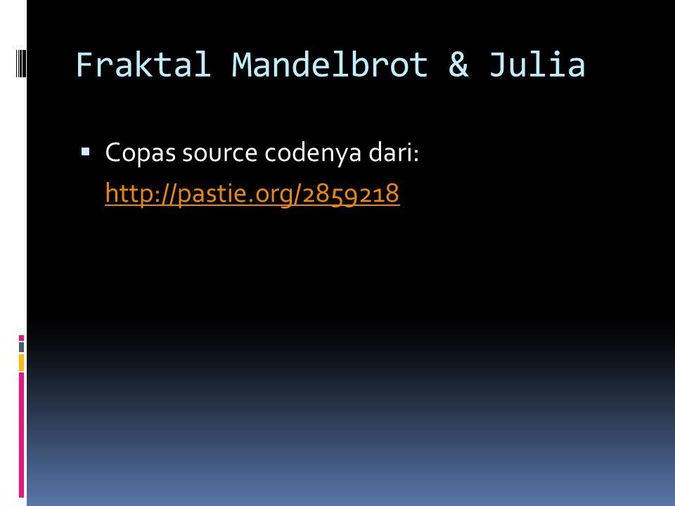 Fraktal Mandelbrot & Julia