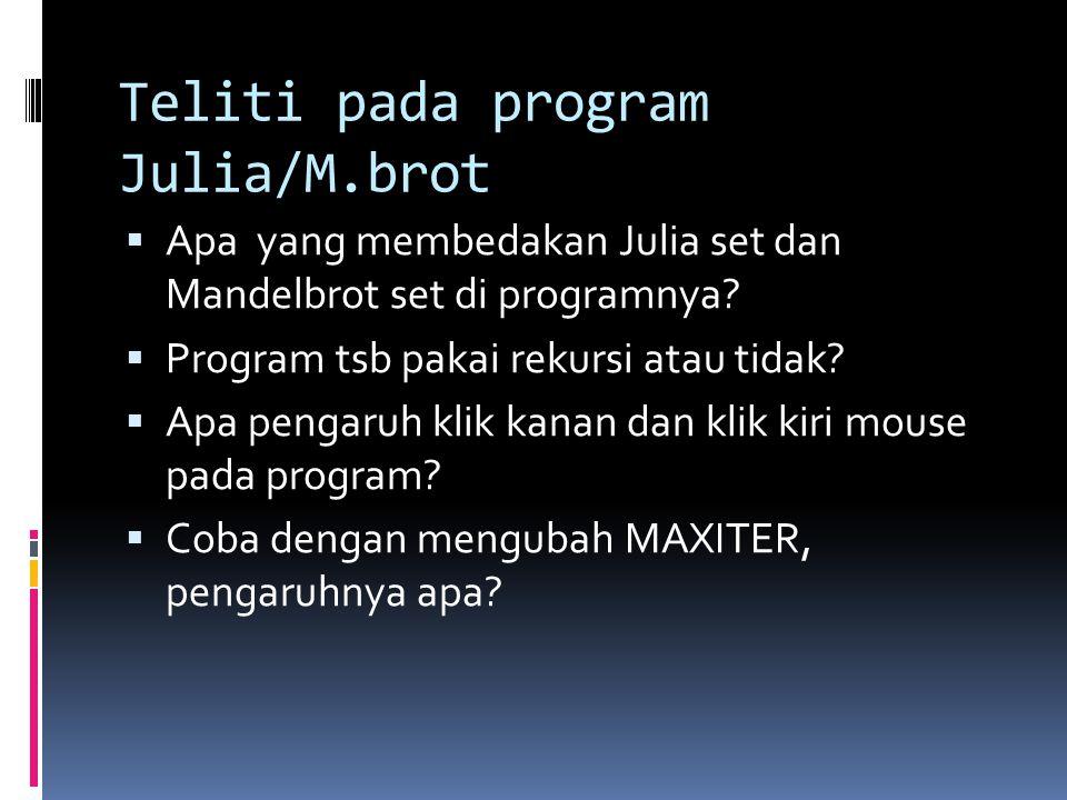 Teliti pada program Julia/M.brot