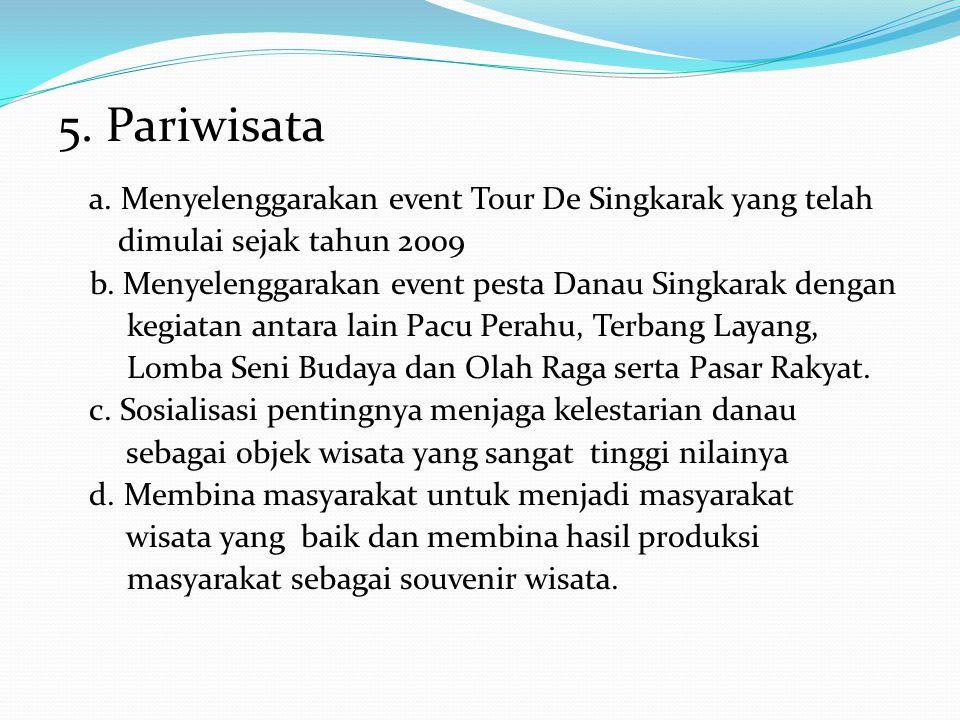 5. Pariwisata a. Menyelenggarakan event Tour De Singkarak yang telah