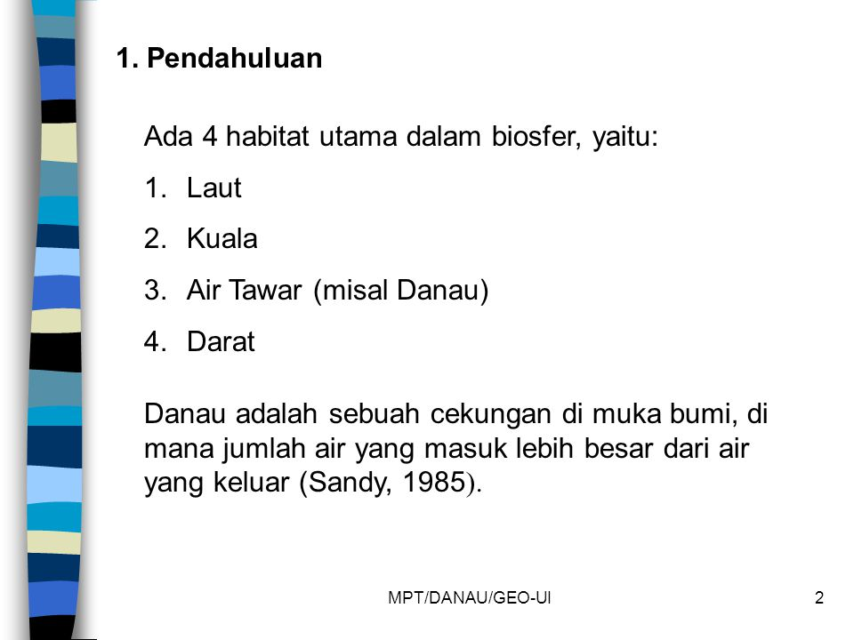 Ada 4 habitat utama dalam biosfer, yaitu: Laut Kuala