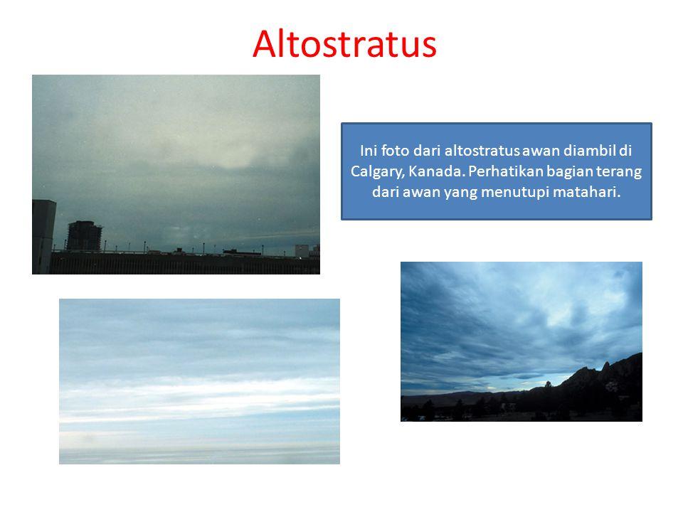 Altostratus Ini foto dari altostratus awan diambil di Calgary, Kanada. Perhatikan bagian terang dari awan yang menutupi matahari.