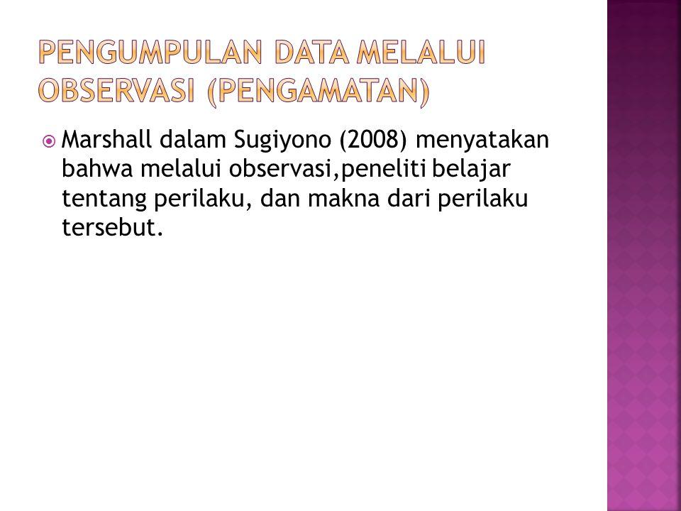 Pengumpulan data melalui observasi (pengamatan)