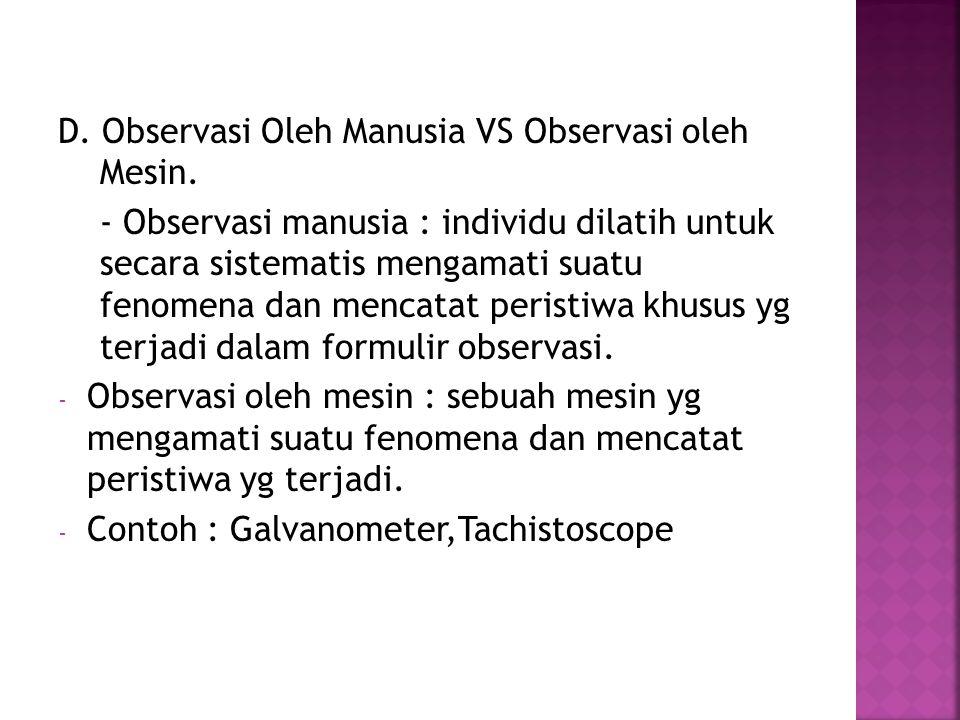 D. Observasi Oleh Manusia VS Observasi oleh Mesin.