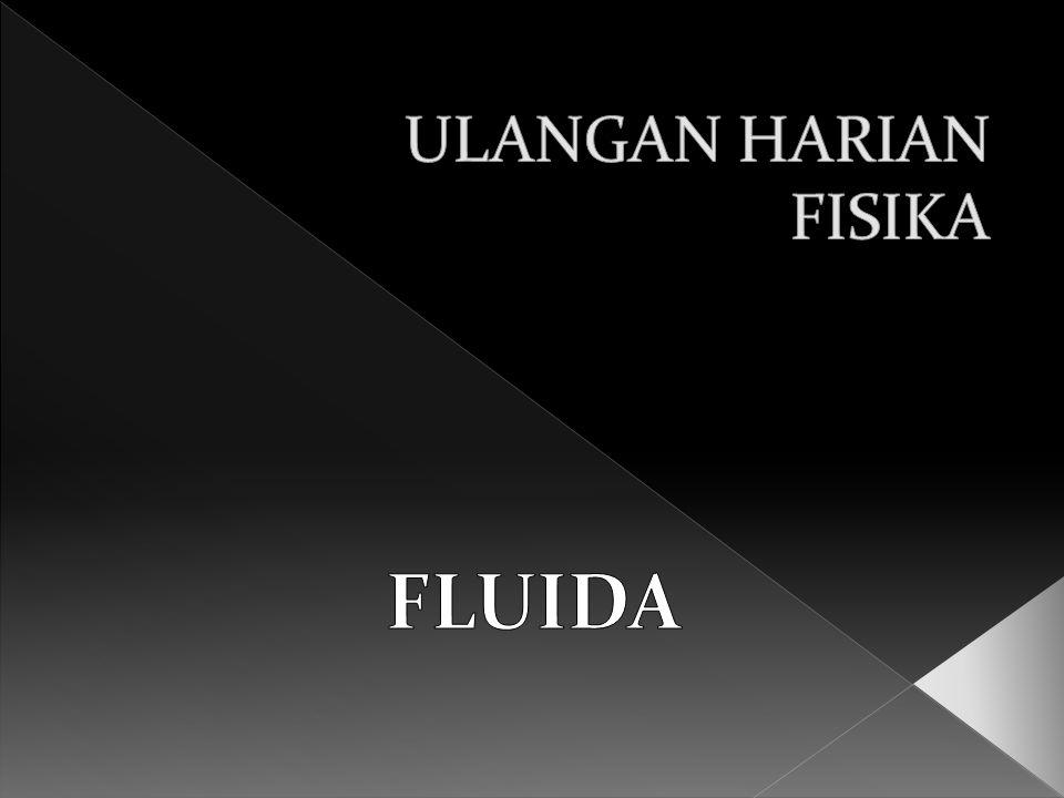 ULANGAN HARIAN FISIKA FLUIDA