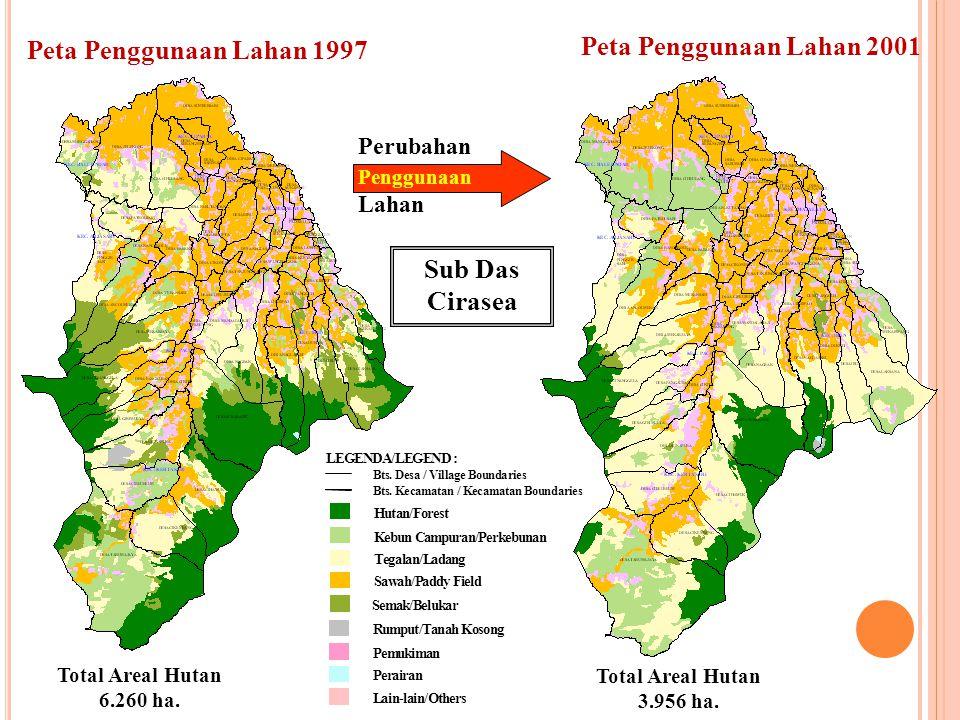 Peta Penggunaan Lahan 1997 Peta Penggunaan Lahan 2001 Sub Das Cirasea