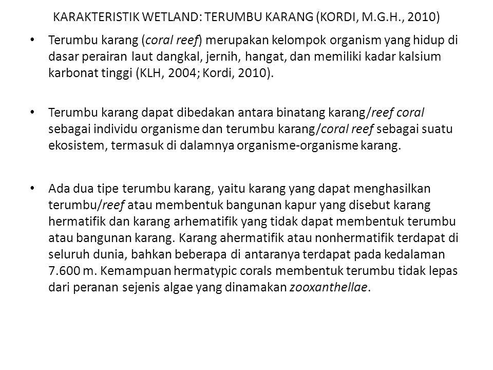 KARAKTERISTIK WETLAND: TERUMBU KARANG (KORDI, M.G.H., 2010)