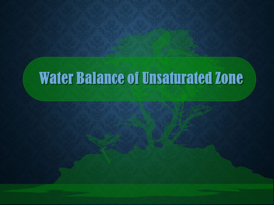 Water Balance of Unsaturated Zone