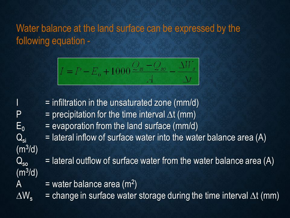 Water balance at the land surface can be expressed by the following equation -