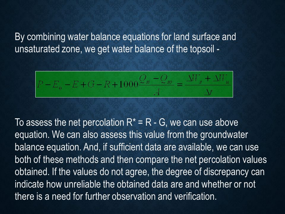 By combining water balance equations for land surface and unsaturated zone, we get water balance of the topsoil -