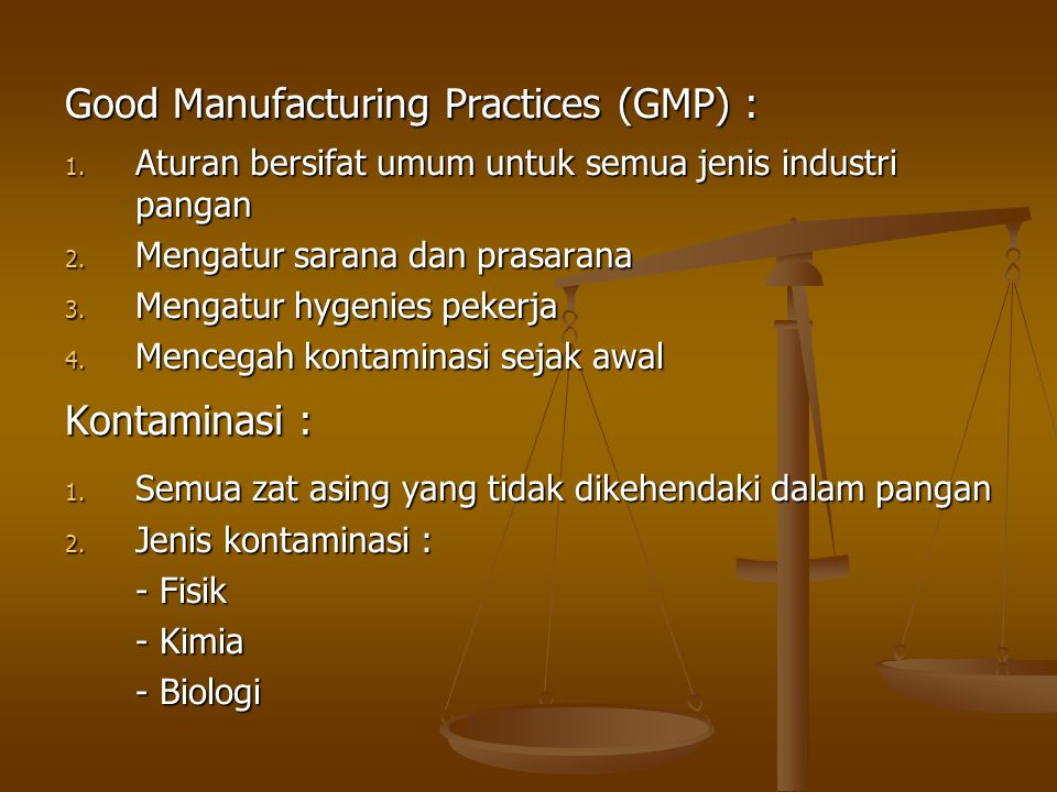 Good Manufacturing Practices (GMP) :