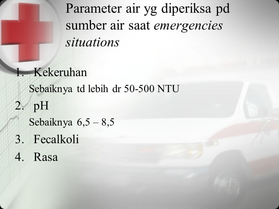 Parameter air yg diperiksa pd sumber air saat emergencies situations