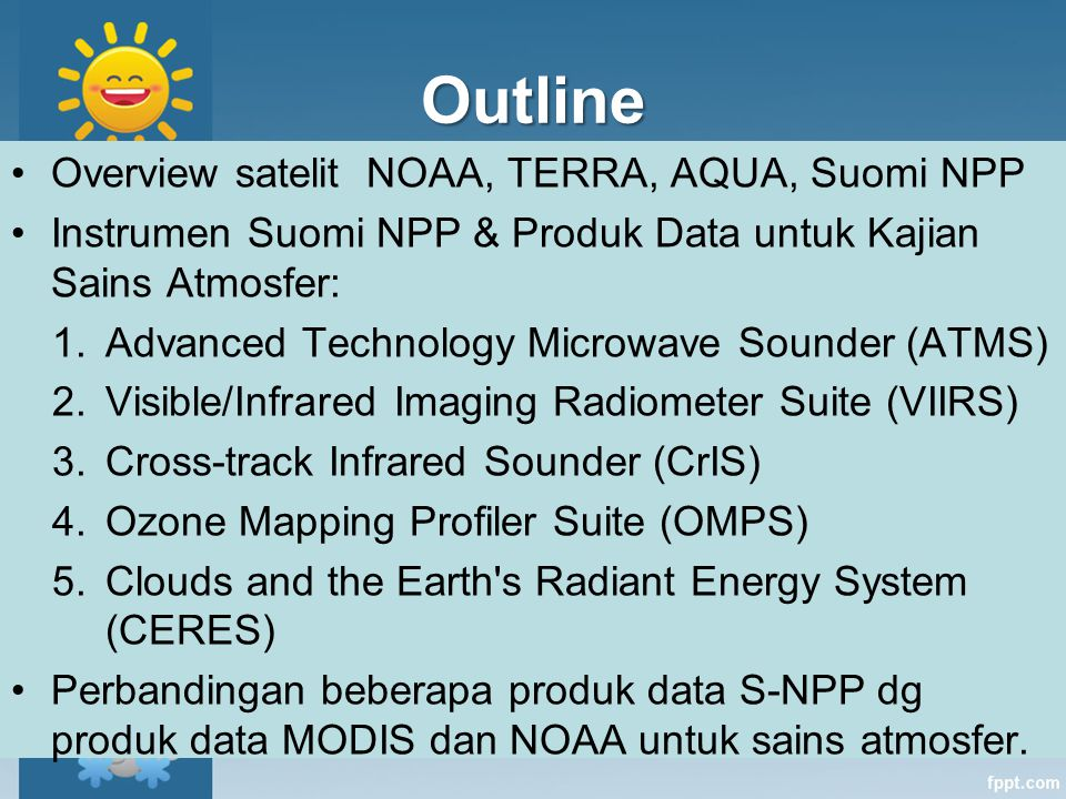 Outline Overview satelit NOAA, TERRA, AQUA, Suomi NPP