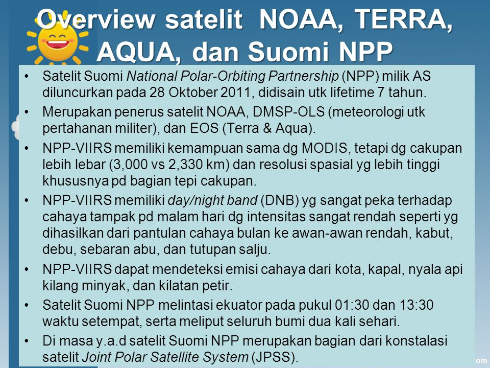 Overview satelit NOAA, TERRA, AQUA, dan Suomi NPP