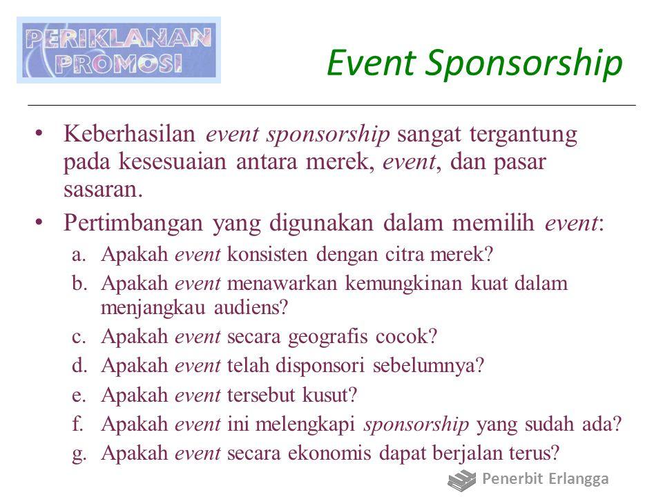 Event Sponsorship Keberhasilan event sponsorship sangat tergantung pada kesesuaian antara merek, event, dan pasar sasaran.