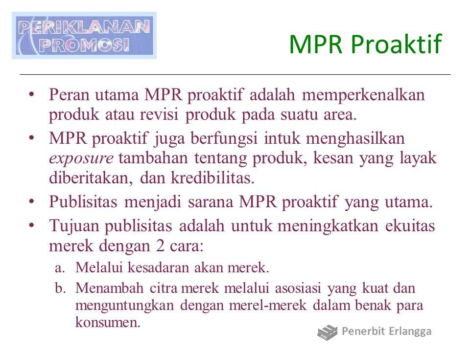 MPR Proaktif Peran utama MPR proaktif adalah memperkenalkan produk atau revisi produk pada suatu area.