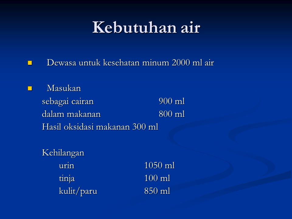 Kebutuhan air Dewasa untuk kesehatan minum 2000 ml air Masukan