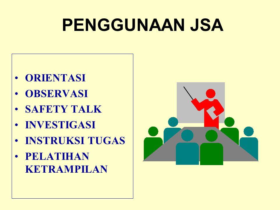 PENGGUNAAN JSA ORIENTASI OBSERVASI SAFETY TALK INVESTIGASI