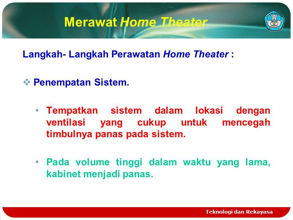 Merawat Home Theater Langkah- Langkah Perawatan Home Theater :