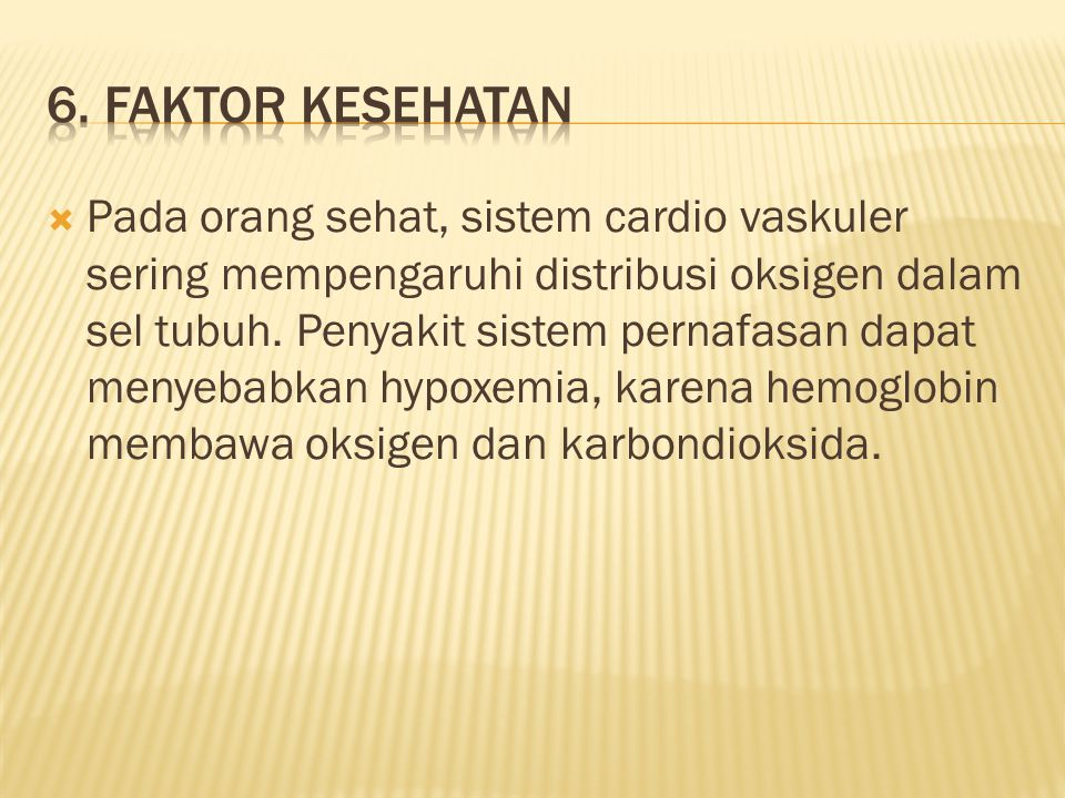 6. Faktor Kesehatan