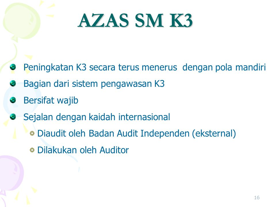 AZAS SM K3 Peningkatan K3 secara terus menerus dengan pola mandiri
