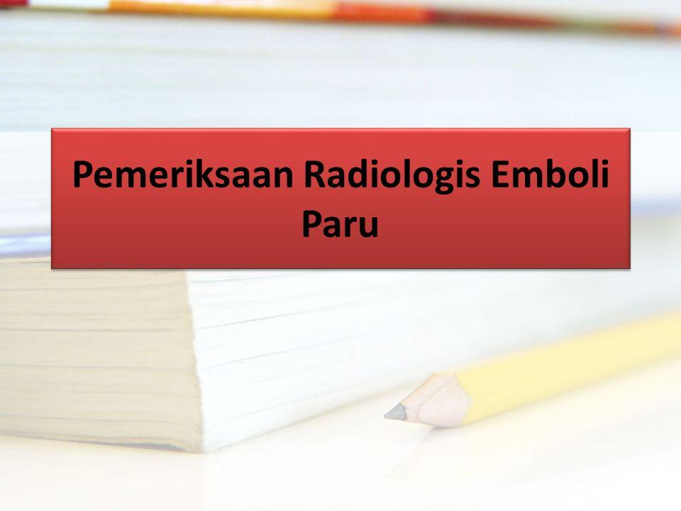 Pemeriksaan Radiologis Emboli Paru