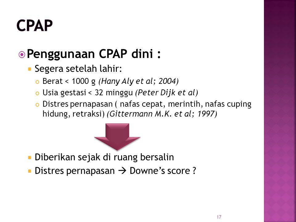 CPAP Penggunaan CPAP dini : Segera setelah lahir: