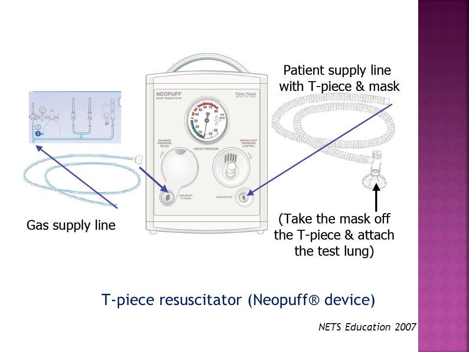 T-piece resuscitator (Neopuff® device)