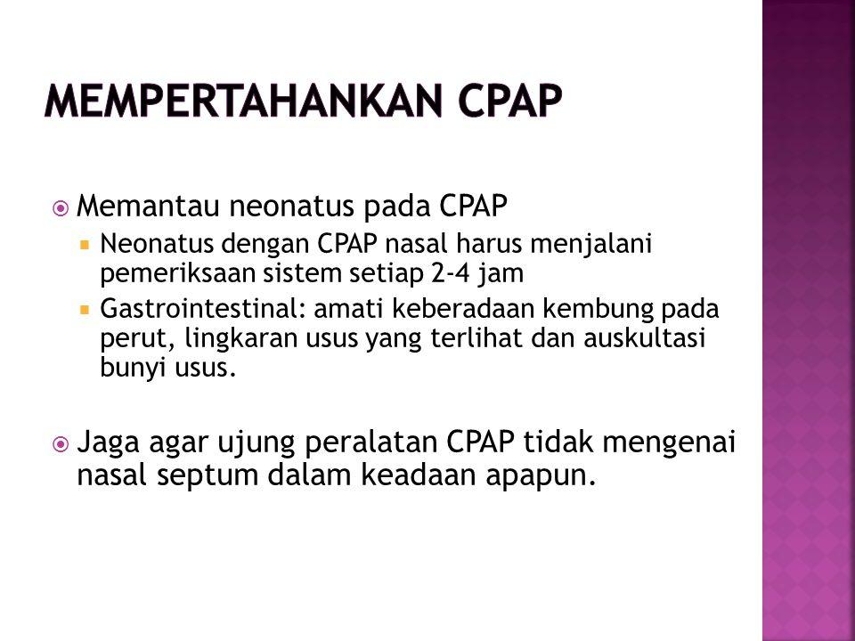 Mempertahankan CPAP Memantau neonatus pada CPAP