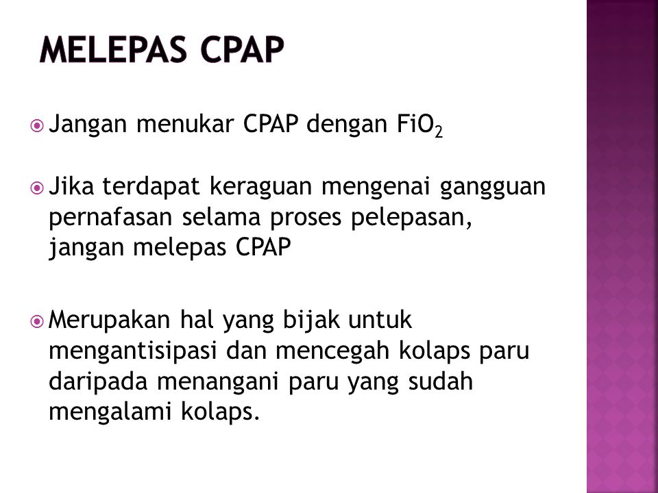 Melepas CPAP Jangan menukar CPAP dengan FiO2