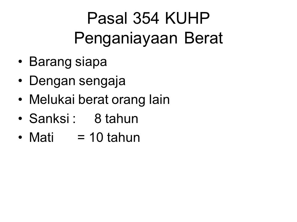 Pasal 354 KUHP Penganiayaan Berat
