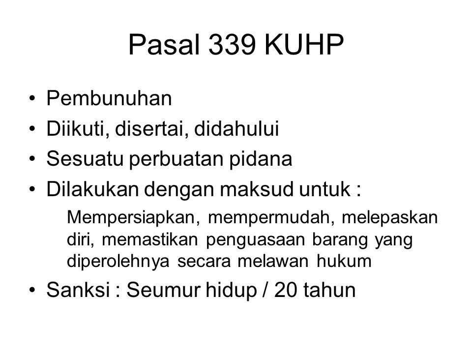 Pasal 339 KUHP Pembunuhan Diikuti, disertai, didahului