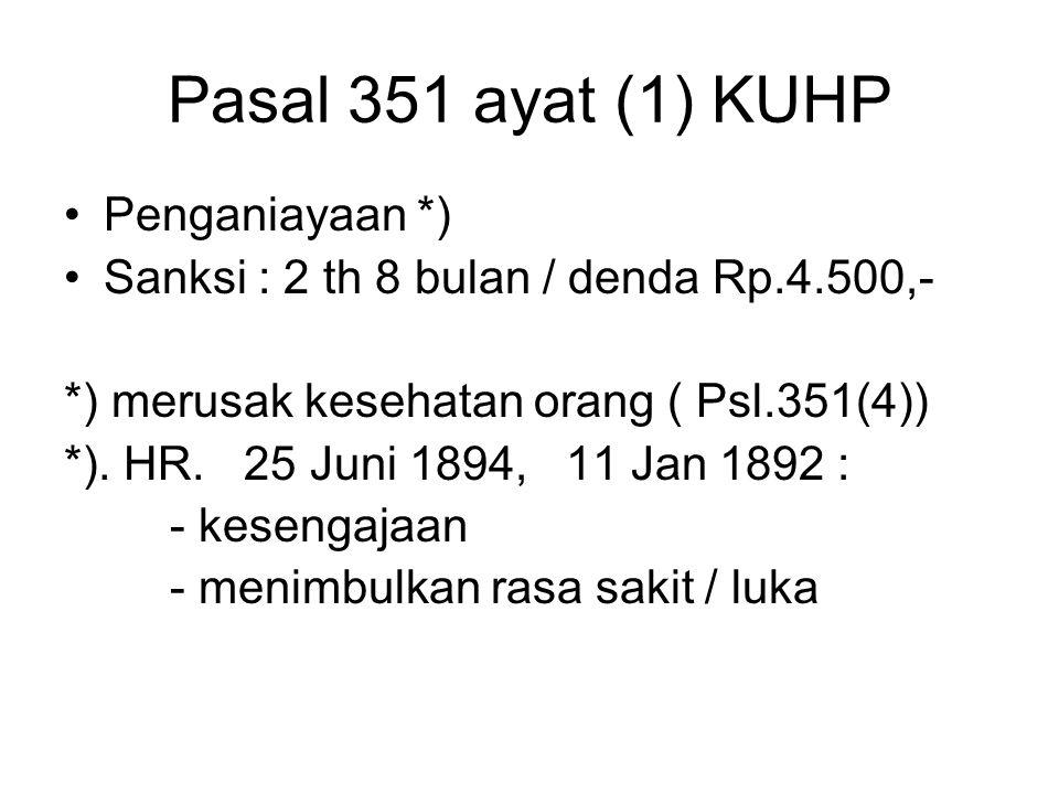 Pasal 351 ayat (1) KUHP Penganiayaan *)