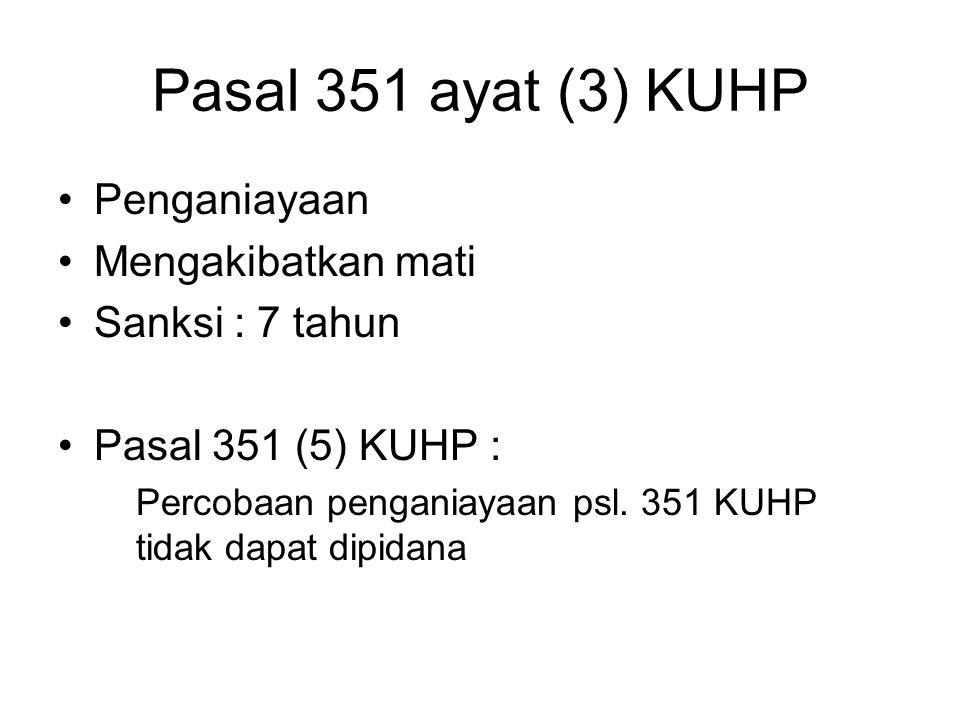 Pasal 351 ayat (3) KUHP Penganiayaan Mengakibatkan mati
