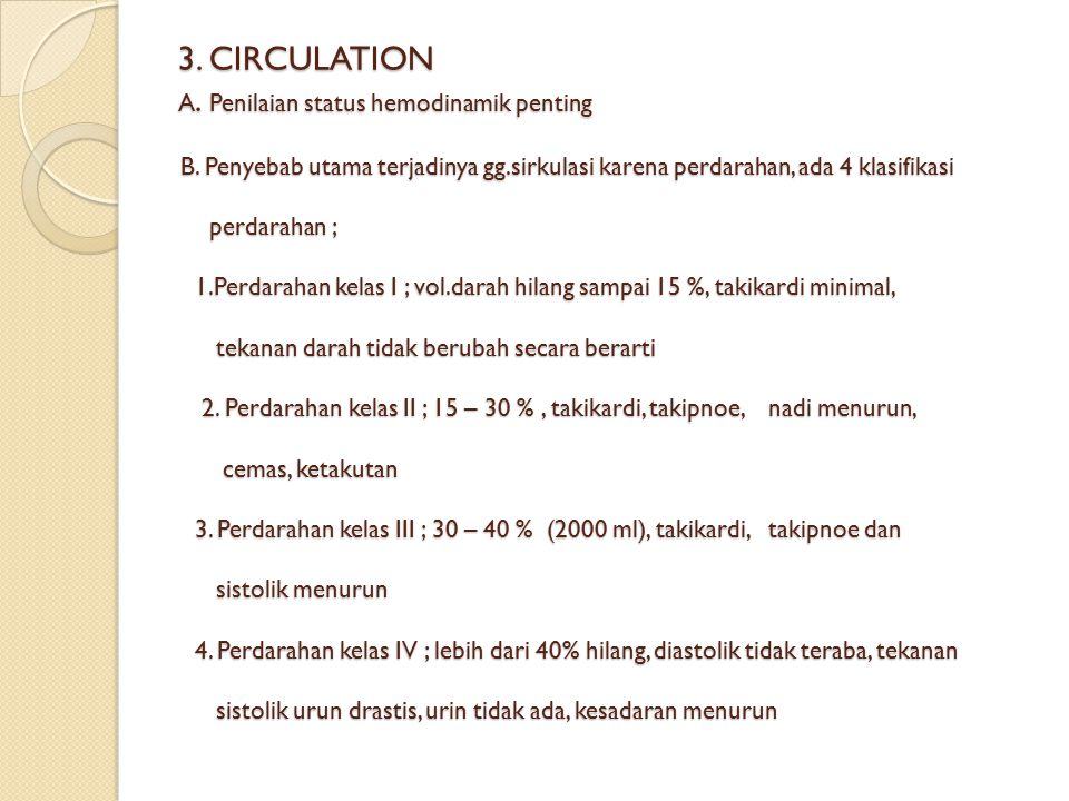 3. CIRCULATION A. Penilaian status hemodinamik penting B