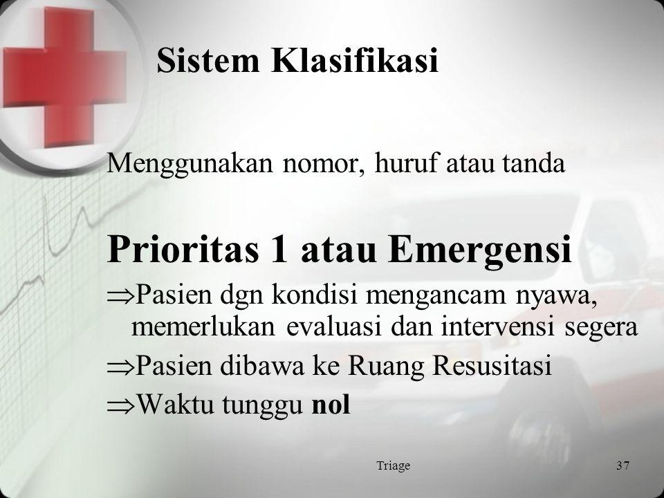 Prioritas 1 atau Emergensi