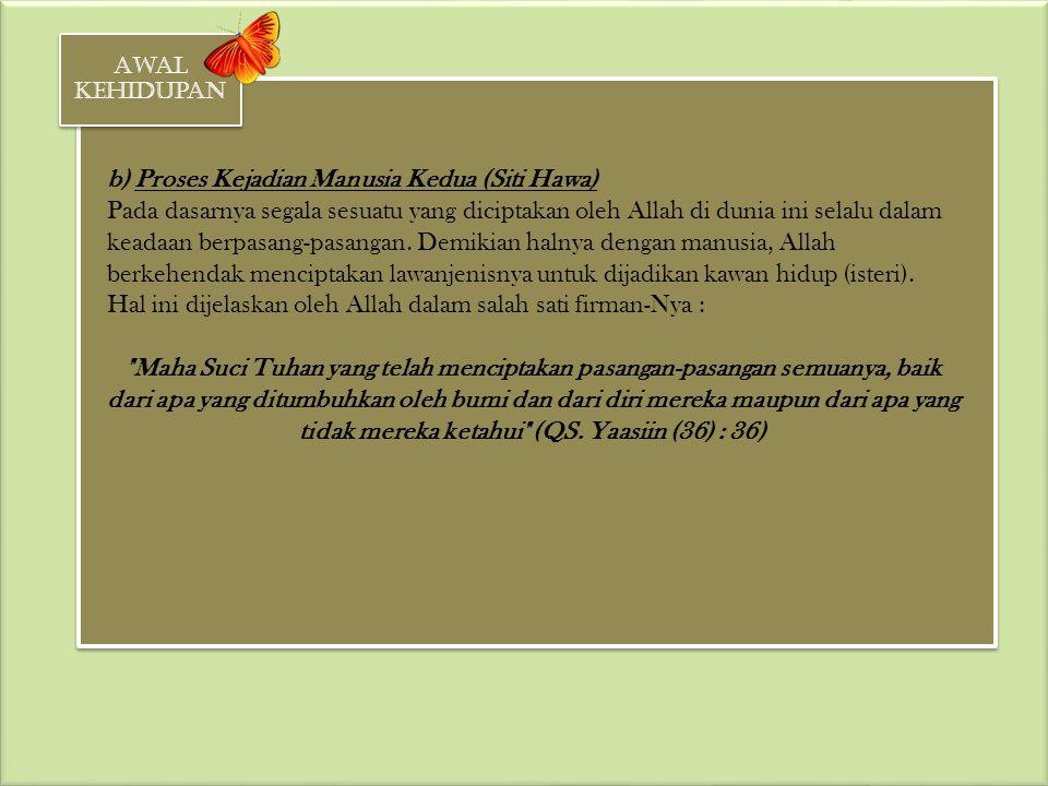 b) Proses Kejadian Manusia Kedua (Siti Hawa)