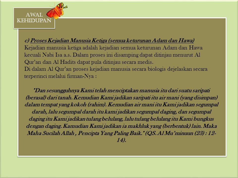 c) Proses Kejadian Manusia Ketiga (semua keturunan Adam dan Hawa)