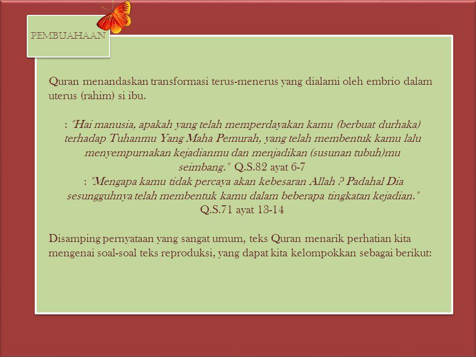 pembuahaan Quran menandaskan transformasi terus-menerus yang dialami oleh embrio dalam uterus (rahim) si ibu.