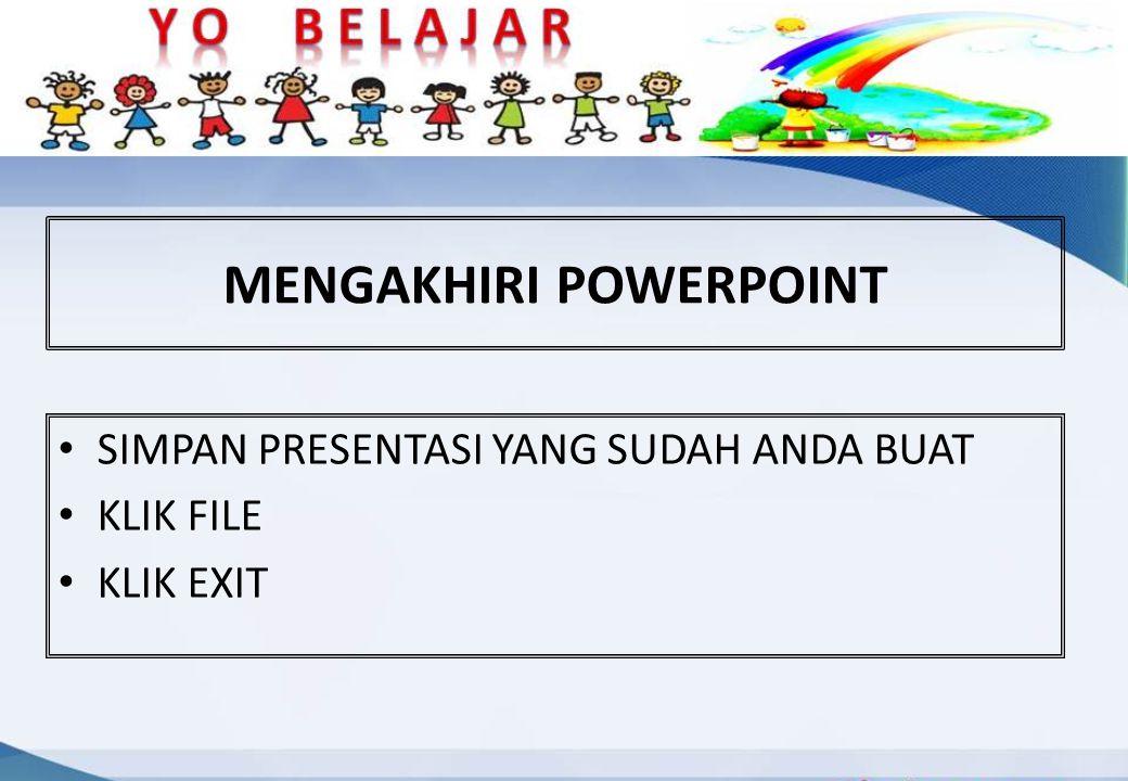 MENGAKHIRI POWERPOINT