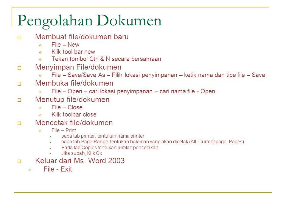Pengolahan Dokumen Membuat file/dokumen baru Menyimpan File/dokumen