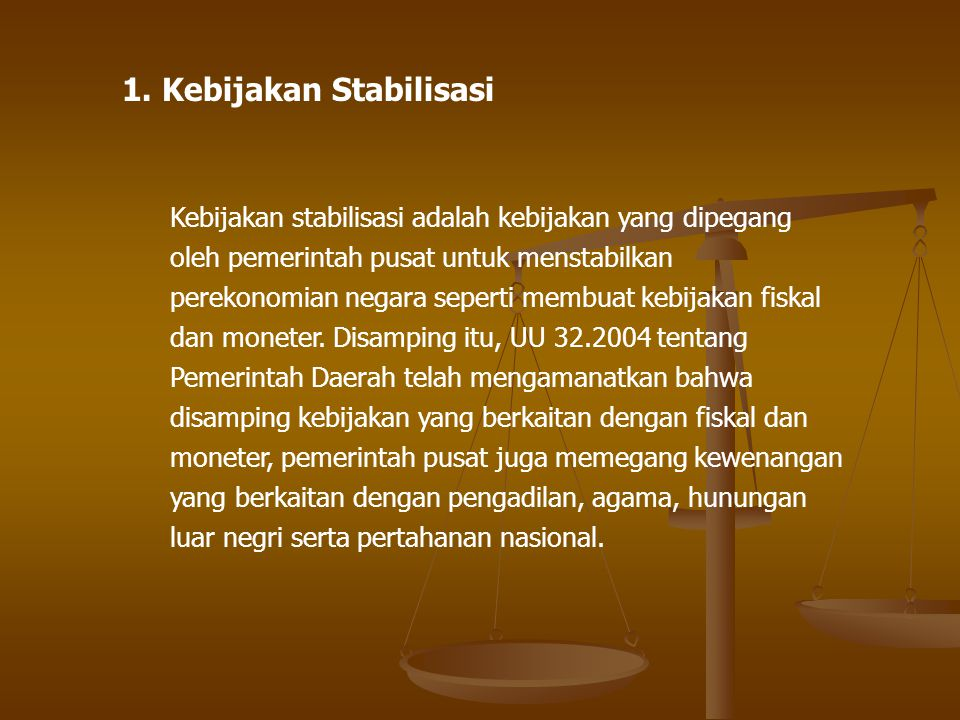 1. Kebijakan Stabilisasi