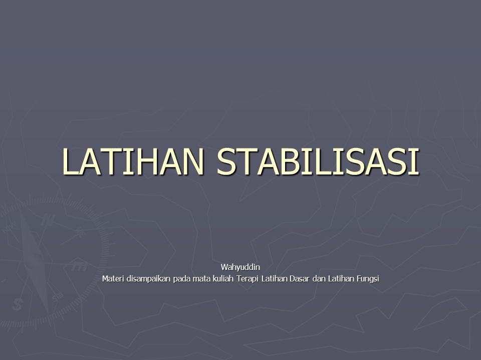 LATIHAN STABILISASI Wahyuddin