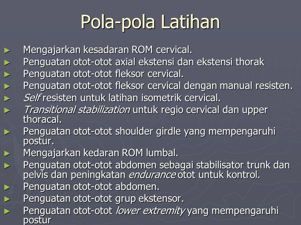 Pola-pola Latihan Mengajarkan kesadaran ROM cervical.
