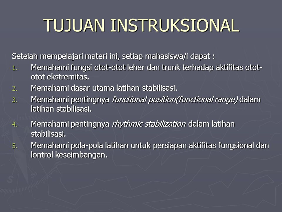 TUJUAN INSTRUKSIONAL Setelah mempelajari materi ini, setiap mahasiswa/i dapat :