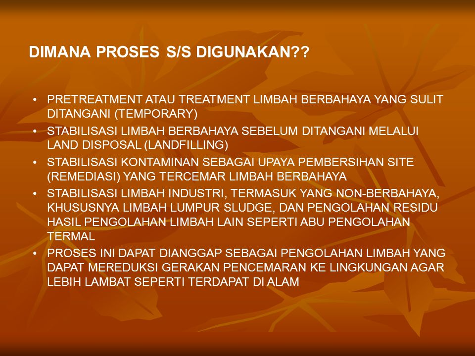 DIMANA PROSES S/S DIGUNAKAN