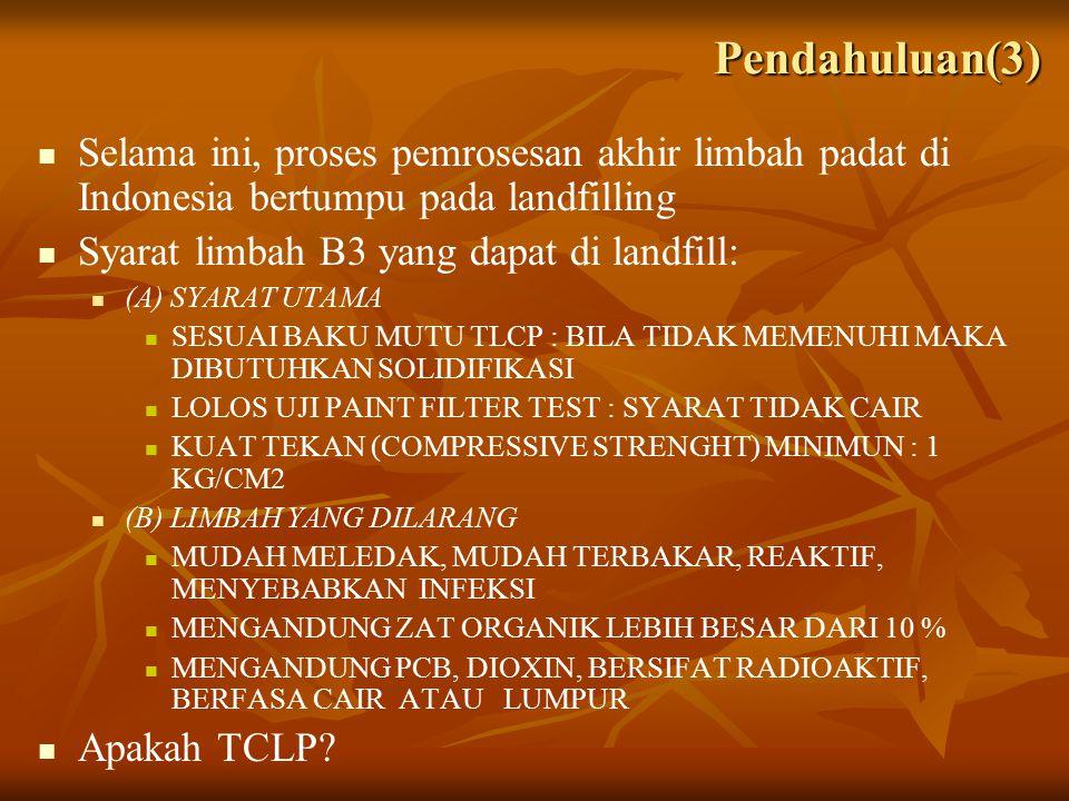 Pendahuluan(3) Selama ini, proses pemrosesan akhir limbah padat di Indonesia bertumpu pada landfilling.