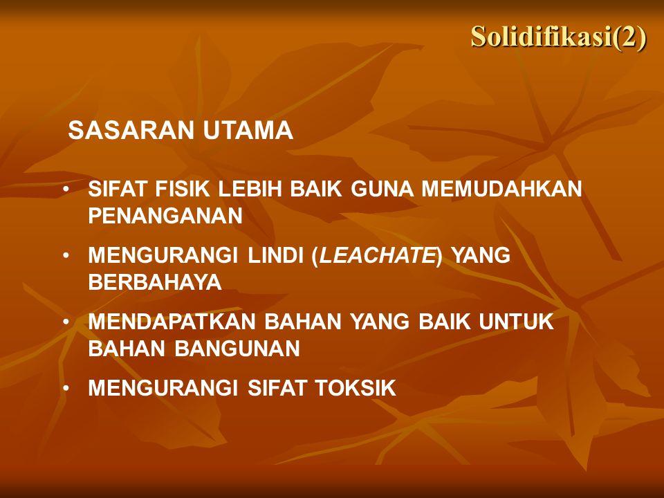 Solidifikasi(2) SASARAN UTAMA