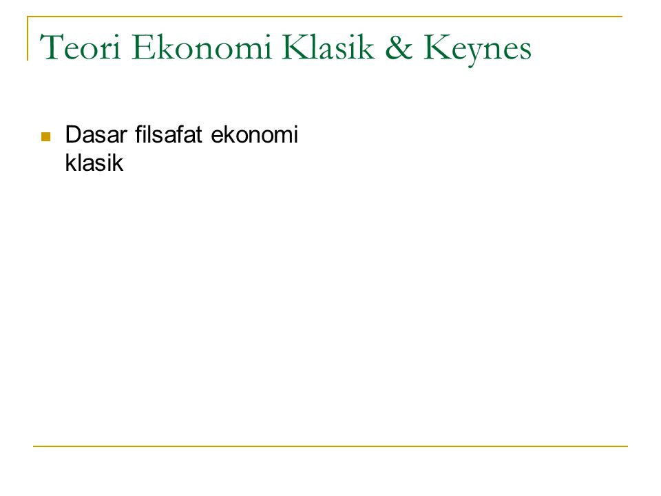 Teori Ekonomi Klasik & Keynes