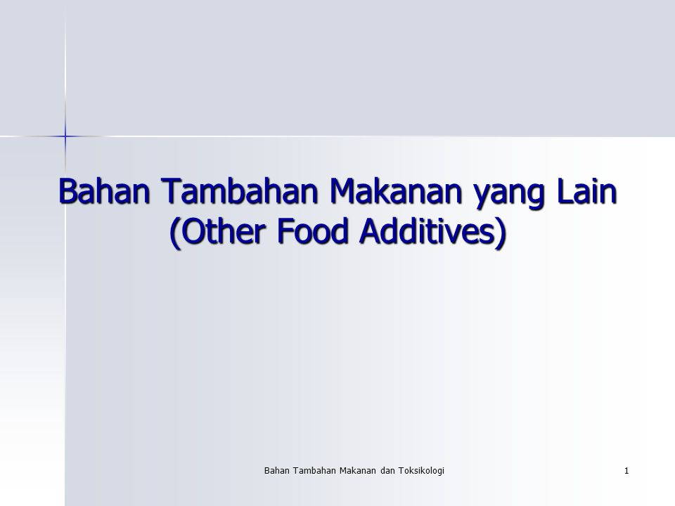 Bahan Tambahan Makanan yang Lain (Other Food Additives)